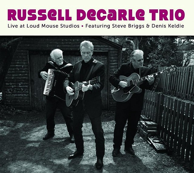The 2014 album Russell deCarle Trio - Live at Loud Mouse Studios features 15 cover tunes by Russell deCarle, Steve Briggs, and Denis Keldie