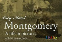 "The SPARK Photo Festival, which runs for the entire month of April, includes a showcase exhibit of heritage photos of and by Lucy Maud Montgomery, the author of the ""Anne of Green Gables"" novels"