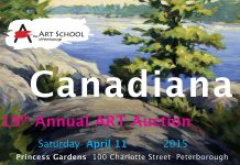 """Canadiana"", the Art School of Peterborough's 19th Annual Art Auction, takes place on Saturday, April 11 at Princess Gardens in Peterborough. Doors open at 6 p.m. with the live auction beginning at 7:30 p.m."