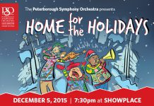The Peterborough Symphony Orchestra presents Home for the Holidays at Showplace in Peterborough on December 5. The concert starts at 7:30 p.m., following the Peterborough Kinsmen Santa Claus Parade.