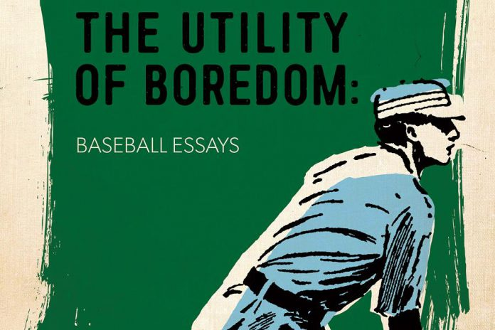 """Peterborough author Andrew Forbes' latest book is """"The Utility of Boredom: Baseball Essays"""""""