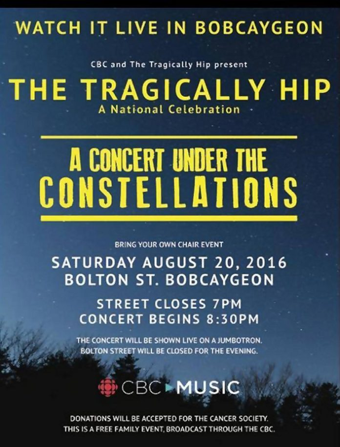 """It was in Bobcaygeon, I saw the constellations / Reveal themselves, one star at time"" - Bobcaygeon, The Tragically  Hip. The Town of Bobcaygeon is closing down Bolton Street for a screening of The Hip's concert on a Jumbotron."