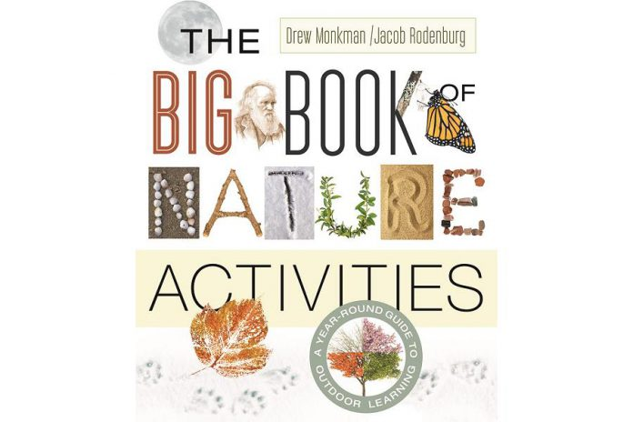 The Big Book of Nature Activities was written by local naturalist Drew Monkman and Jacob Rodenburg (supplied photo)