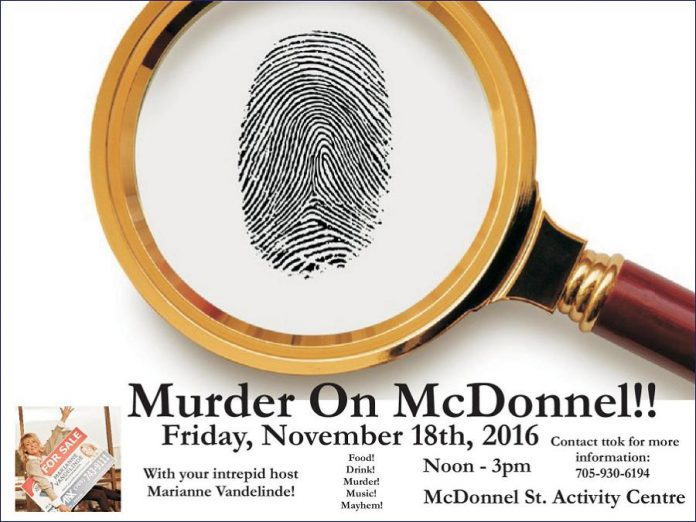 Murder On McDonnel! takes place from 12 to 3 p.m on Friday, November 18 at the McDonnel Street Activity Centre at 577 McDonnel St. in Peterborough (poster: The Theatre on King)