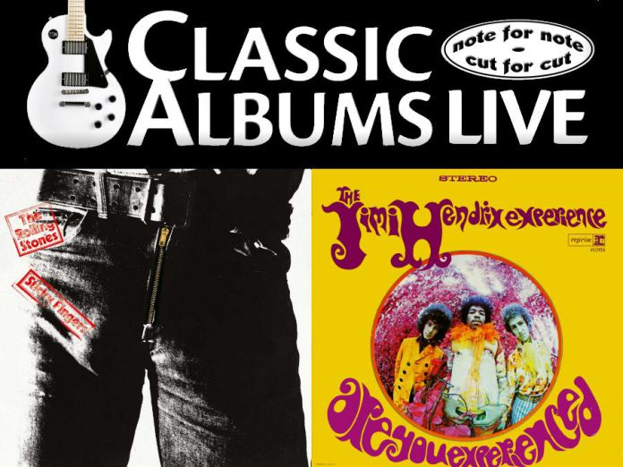 Classic Albums Live performs classic albums by The Rolling Stones and The Jimi Hendrix Experience note for note and cut for cut