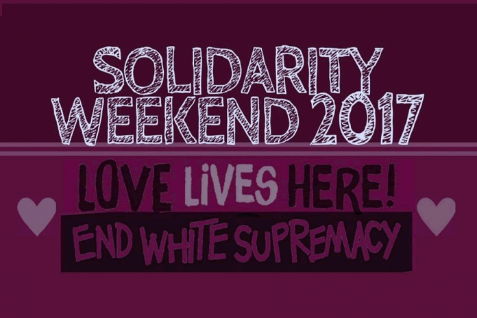 "Solidarity Weekend 2017 is a series of events involving ""creative and peaceful action to acknowledge, address and response to white supremacist ideologies in our community"" according to organizers."
