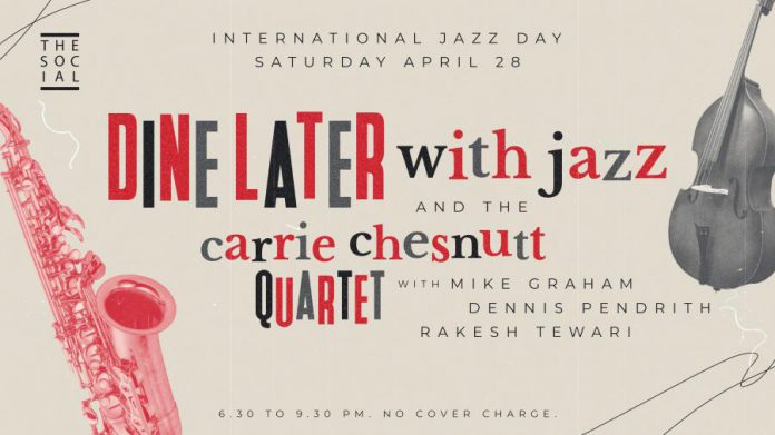 "New for International Jazz Day Peterborough this year is a ""Dine Later With Jazz""  from 6:30 to 9:30 p.m. on Saturday, April 28th featuring the Carrie Chesnutt Quartet at The Social in downtown Peterborough. (Graphic: The Social)"