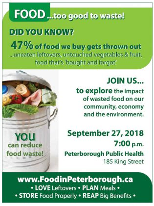 "The  ""Food ... too good to waste"" event takes place on Thursday, September 27, 2018 at 7 p.m.. at Peterborough Public Health at 185 King Street in downtown Peterborough."