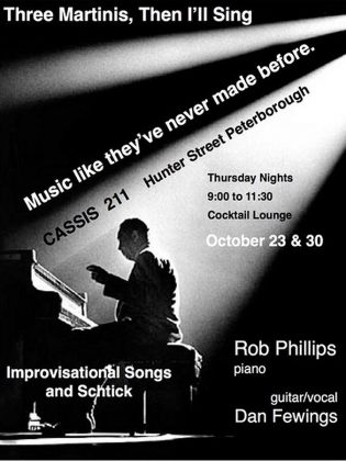 "The poster for ""Three Martinis, Then I'll Sing"" when Rob Phillips and Dan Fewings first performed as a duo. The name, which was inspired by an audience member's reaction when asked to come up on stage to sing, later became ""The Three Martinis"" when Jimmy Bowskill joined on bass. (Supplied photo)"