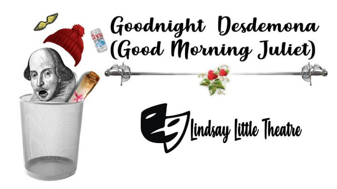 """Goodnight Desdemona (Good Morning Juliet)"" runs at Lindsay Little Theatre from November 16 to 25, 2018."