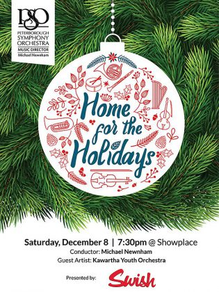 "At the Peterborough Symphony Orchestra's ""Home for the Holidays"" concert, sponsored by Swish, over 80 musicians will be on the Showplace stage performing Christmas favourites and more."
