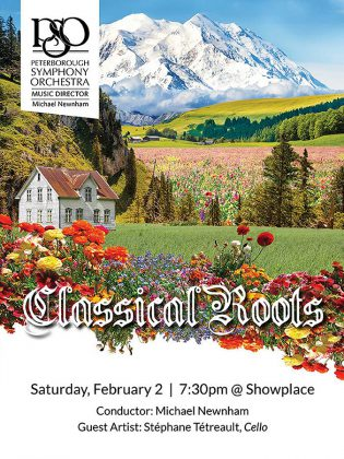 "The Peterborough Symphony Orchestra performs ""Classical Roots"" with guest artist Stéphane Tétreault on cello on February 2, 2019 at Showplace Performance Centre in downtown Peterborough. (Poster: PSO)"