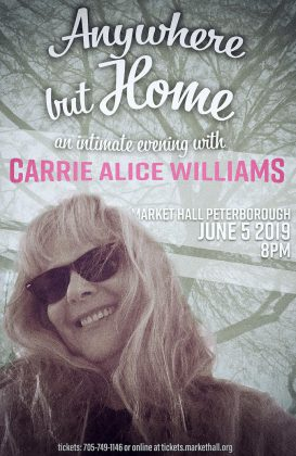 'Anywhere but Home - An Intimate Evening with Carrie Alice Williams' takes place on June 5, 2019 at the Market Hall in Peterborough. (Poster: Sean Daniels facebook.com/domorestuffvlog/)