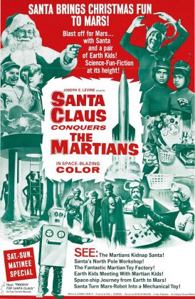 """Santa brings Christmas fun to Mars!"". The original theatrical poster for 1964's ""Santa Claus Conquers The Martians""."