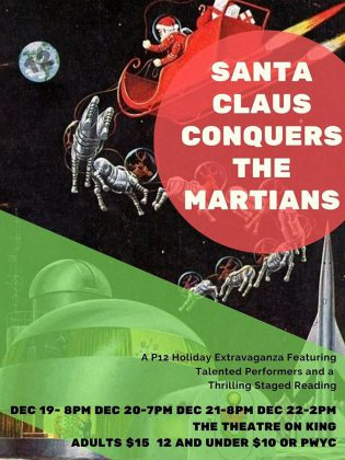 "Planet 12 Productions' staged reading of  ""Santa Claus Conquers The Martians"" runs for four performances at The Theatre on King in downtown Peterborough from December 19 to 22, 2019. (Poster: Planet 12 Productions)"