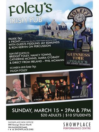 Foley's Irish Pub takes place in the afternoon and evening of March 15, 2020 at the  in the Nexicom Studio at Showplace Performance Centre in downtown Peterborough. (Poster: Amy E. LeClair)