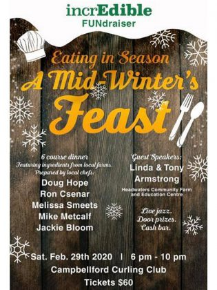 "Campbellford's Incredible Edibles Festival is presenting ""Eating in Season: A Mid-Winter's Feast"", which will involve some of the top chefs and farms in Trent Hills. (Poster: Incredible Edibles Festival)"