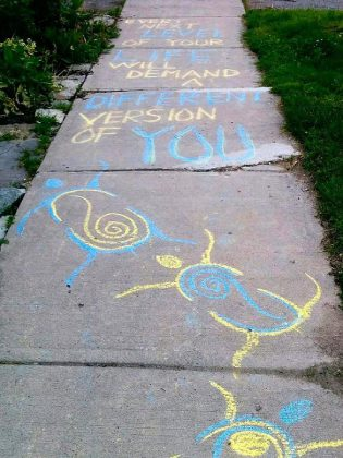 Creating and sharing visual art, including something as simple as an inspirational message on a sidewalk, shows that we are thinking and caring about each other while respecting physical distancing. (Photo: Bruce Head / kawarthaNOW.com)