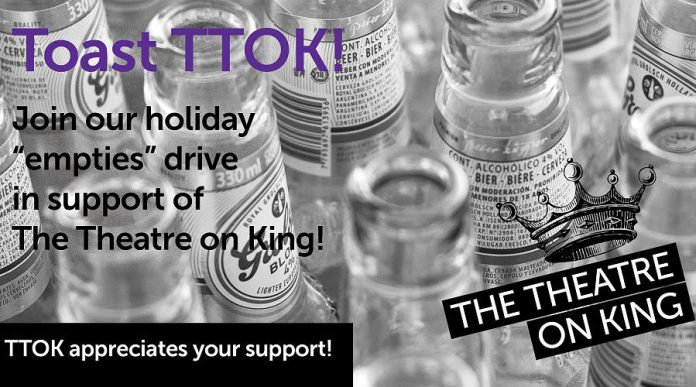 Toast TTOK! is a holiday 'empties' drive in support of The Theatre On King in downtown Peterborough, running from November 21, 2020 to January 2, 2021.