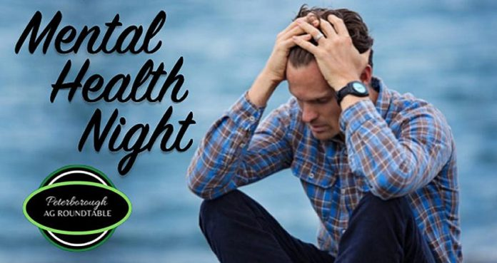 "The Peterborough Agricultural Roundtable is hosting ""Mental Health Night"" for farm families in Peterborough and the Kawarthas at 7 p.m. on Wednesday, February 17th."