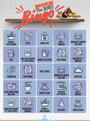 Download the  'Savour the Boro' bingo card, order take-out or delivery from downtown Peterborough restaurants and check off five boxes in a row (vertical, horizontal, or diagonal) to hit bingo. Email an image of your completed card to the the Peterborough Downtown Business Improvement Area (DBIA) for a chance to win one of ten $200 Downtown Dollars gift certificates. (Graphic: Peterborough DBIA)